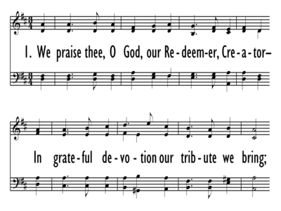 WE PRAISE THEE, O GOD, OUR REDEEMER-ppt