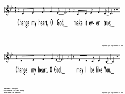 CHANGE MY HEART, O GOD - Lead Line-ppt
