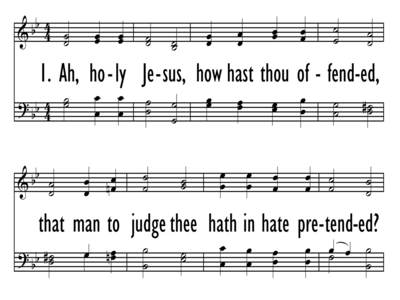 AH, HOLY JESUS, HOW HAST THOU OFFENDED-ppt