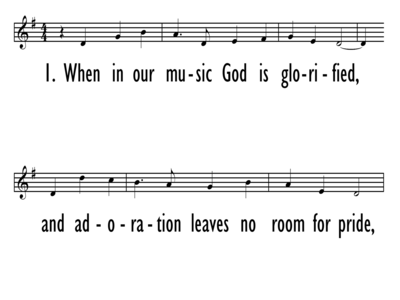 WHEN IN OUR MUSIC GOD IS GLORIFIED - Lead Lline-ppt