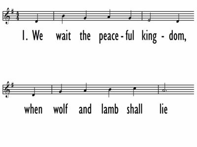 WE WAIT THE PEACEFUL KINGDOM - Lead Line-ppt