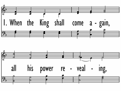 WHEN THE KING SHALL COME AGAIN-ppt