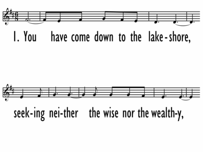 YOU HAVE COME DOWN TO THE LAKESHORE - Leadline-ppt