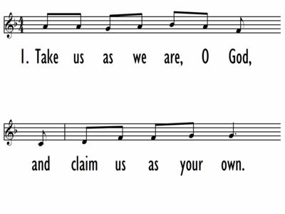 TAKE US AS WE ARE, O GOD - Lead Line-ppt