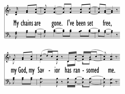 AMAZING GRACE (MY CHAINS ARE GONE) - 4 part chorus-ppt