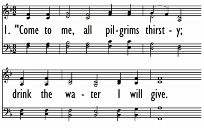 COME TO ME, ALL PILGRIMS THIRSTY-ppt