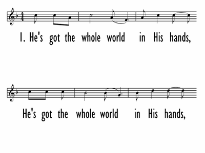 HE'S GOT THE WHOLE WORLD IN HIS HANDS - Lead Line-ppt