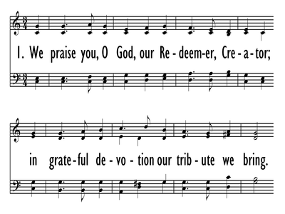 WE PRAISE YOU, O GOD, OUR REDEEMER, CREATOR-ppt