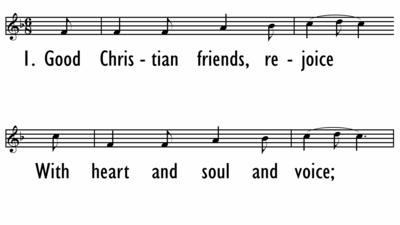 GOOD CHRISTIAN FRIENDS, REJOICE - Lead Line-ppt