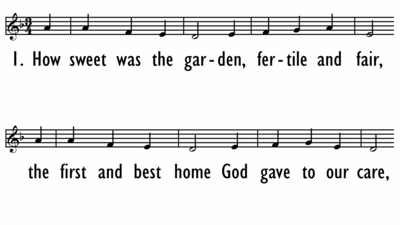 HOW SWEET WAS THE GARDEN, FERTILE AND FAIR - Lead Line-ppt