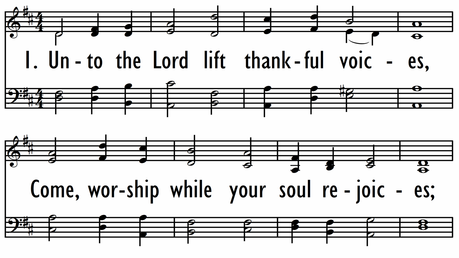 UNTO THE LORD LIFT THANKFUL VOICES-ppt