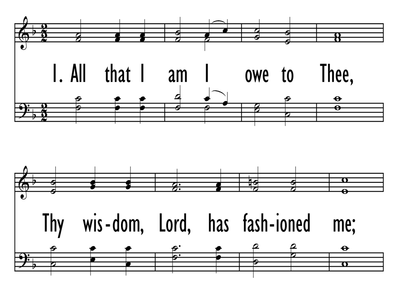 ALL THAT I AM I OWE TO THEE-ppt
