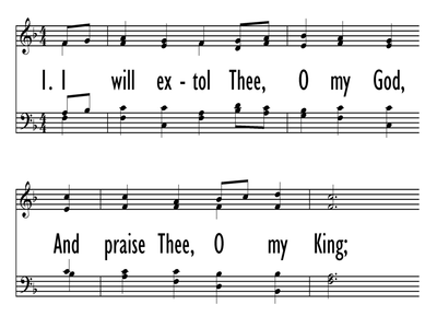 I WILL EXTOL THEE, O MY GOD-ppt