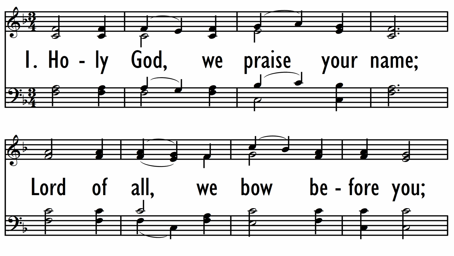 HOLY GOD, WE PRAISE YOUR NAME-ppt