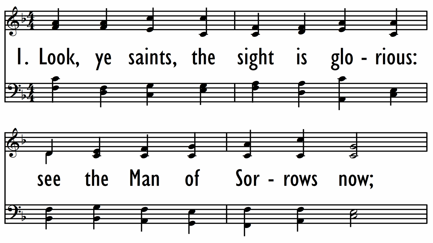 LOOK, YE SAINTS, THE SIGHT IS GLORIOUS-ppt
