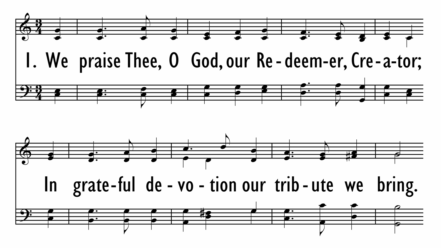 WE PRAISE THEE, O GOD, OUR REDEEMER w/ choral ending-ppt
