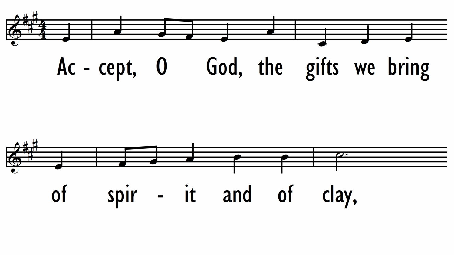 ACCEPT, O GOD, THE GIFTS WE BRING - Lead line-ppt